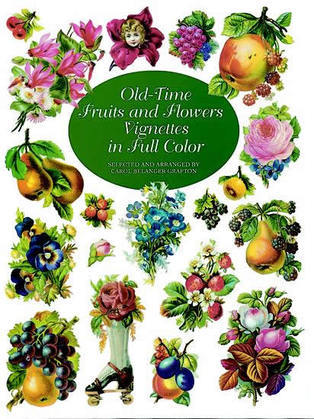 Old-Time Fruits and Flowers Vignettes in Full Color
