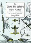 The Young Sea Officer's Sheet Anchor: Or a Key to the Leading of Rigging and to Practical Seamanship