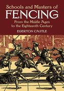 Schools and Masters of Fencing: From the Middle Ages to the Eighteenth Century