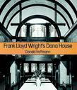 Frank Lloyd Wright's Dana House