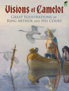 Visions of Camelot: Great Illustrations of King Arthur and His Court