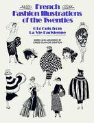 French Fashion Illustrations of the Twenties: 634 Cuts from La Vie Parisienne