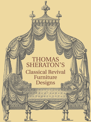 Thomas Sheraton's Classical Revival Furniture Designs