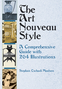 The Art Nouveau Style: A Comprehensive Guide with 264 Illustrations