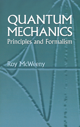 Quantum Mechanics: Principles and Formalism
