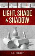 Light, Shade and Shadow