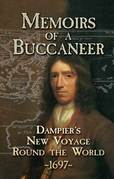 Memoirs of a Buccaneer: Dampier's New Voyage Round the World, 1697