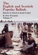 The English and Scottish Popular Ballads, Vol. 5