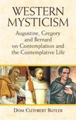 Western Mysticism: Augustine, Gregory, and Bernard on Contemplation and the Contemplative Life
