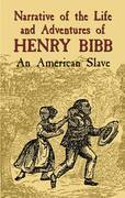 Narrative of the Life and Adventures of Henry Bibb: An American Slave