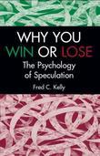 Why You Win or Lose: The Psychology of Speculation