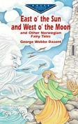 East O' the Sun and West O' the Moon & Other Norwegian Fairy Tales