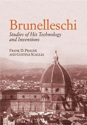 Brunelleschi: Studies of His Technology and Inventions