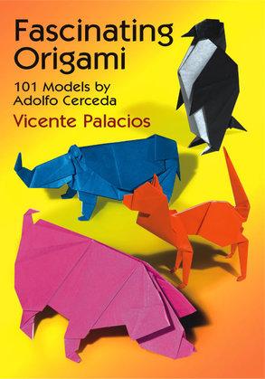 Fascinating Origami: 101 Models by Adolfo Cerceda