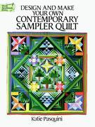 Design and Make Your Own Contemporary Sampler Quilt