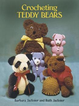 Crocheting Teddy Bears: 16 Designs for Toys