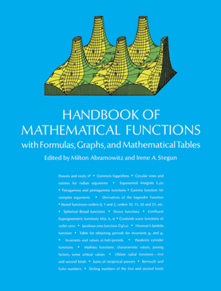 Handbook of Mathematical Functions: with Formulas, Graphs, and Mathematical Tables