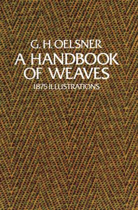 A Handbook of Weaves: 1875 Illustrations