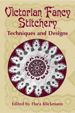 Victorian Fancy Stitchery: Techniques and Designs