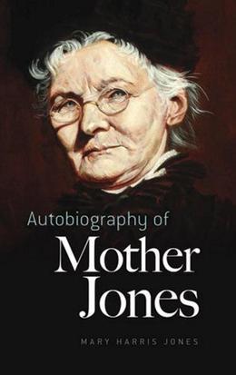 Autobiography of Mother Jones