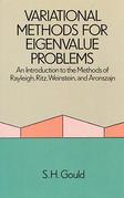 Variational Methods for Eigenvalue Problems: An Introduction to the Methods of Rayleigh, Ritz, Weinstein, and Aronszajn