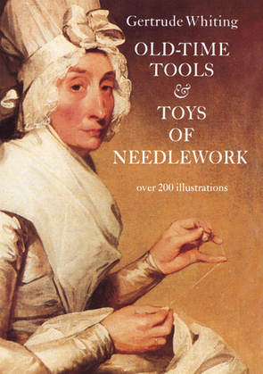 Old-Time Tools & Toys of Needlework