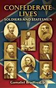 Confederate Lives: Soldiers and Statesmen
