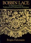 Bobbin Lace: An Illustrated Guide to Traditional and Contemporary Techniques