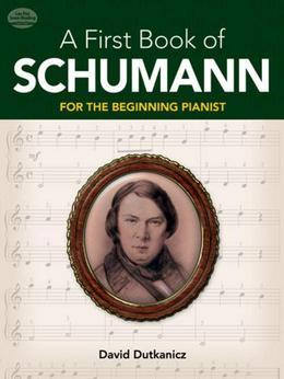 A First Book of Schumann: 32 Arrangements for the Beginning Pianist