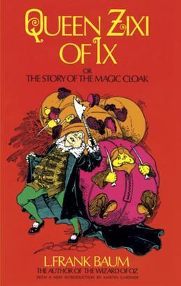 Queen Zixi of IX: Or the Story of the Magic Cloak