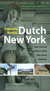 Exploring Historic Dutch New York: New York City * Hudson Valley * New Jersey * Delaware
