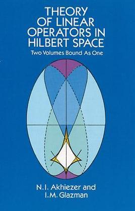 Theory of Linear Operators in Hilbert Space