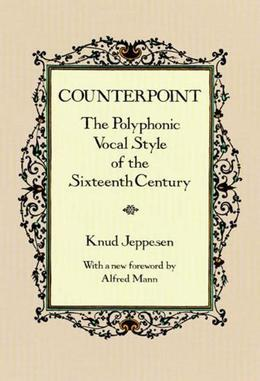 Counterpoint: The Polyphonic Vocal Style of the Sixteenth Century