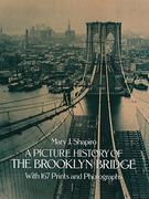 A Picture History of the Brooklyn Bridge