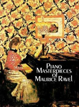 Piano Masterpieces of Maurice Ravel