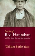 Stories of Red Hanrahan: with The Secret Rose and Rosa Alchemica