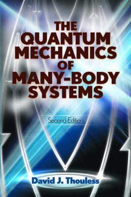 The Quantum Mechanics of Many-Body Systems: Second Edition