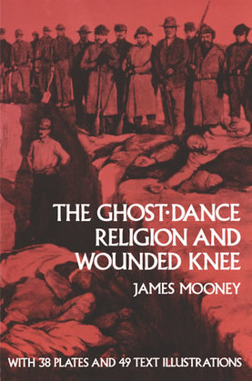 The Ghost-Dance Religion and Wounded Knee
