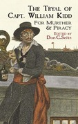 The Tryal of Capt. William Kidd: for Murther & Piracy