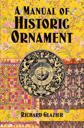 A Manual of Historic Ornament