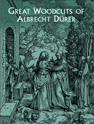 Great Woodcuts of Albrecht Dürer