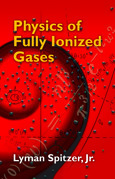 Physics of Fully Ionized Gases: Second Revised Edition