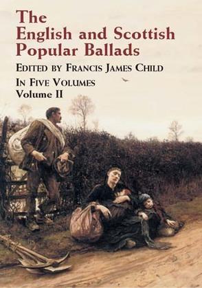 The English and Scottish Popular Ballads, Vol. 2