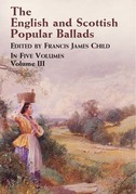 The English and Scottish Popular Ballads, Vol. 3