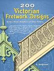 200 Victorian Fretwork Designs: Borders, Panels, Medallions and Other Patterns