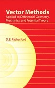 Vector Methods Applied to Differential Geometry, Mechanics, and Potential Theory