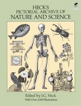 Heck's Pictorial Archive of Nature and Science: With Over 5,500 Illustrations