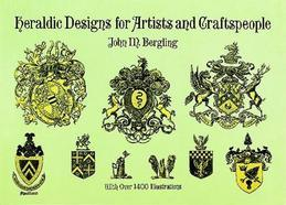 Heraldic Designs for Artists and Craftspeople