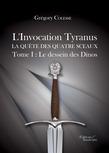 L'Invocation Tyranus - La quête des quatre sceaux - Tome I : Le dessein des Dinos