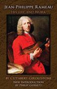 Jean-Philippe Rameau: His Life and Work